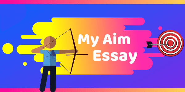 "4+ Essays on ""My aim in life"" for different ages and levels"